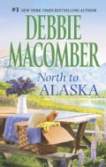 North to Alaska: That Wintry Feelingorrowed Dreams (Paperback)