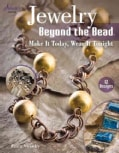 Jewelry Beyond the Bead: Make It Today, Wear It Tonight (Paperback)