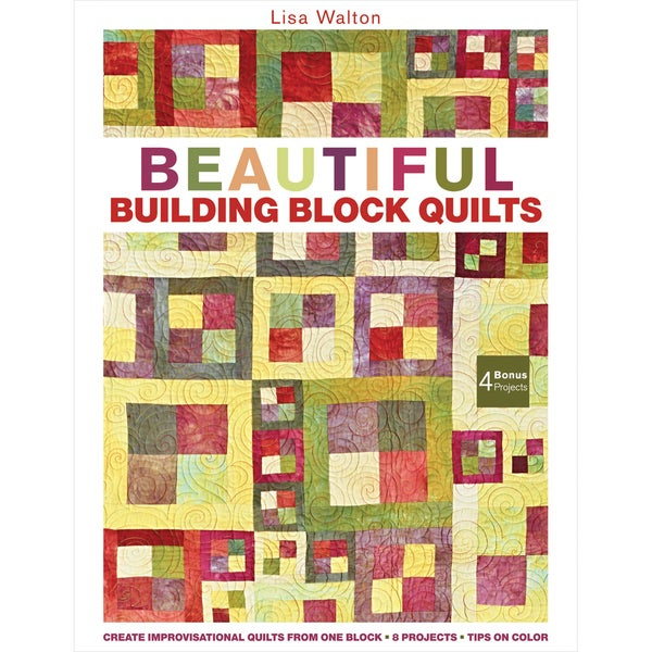 C & T Publishing-Beautiful Building Block Quilts