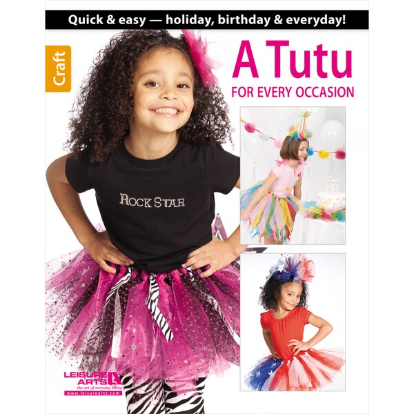 Leisure Arts-A Tutu For Every Occasion
