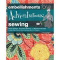 Creative Publishing International-Embellishments For Adventurous Sewing