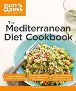 Idiot's Guides The Mediterranean Diet Cookbook: As Easy As It Gets! (Paperback)