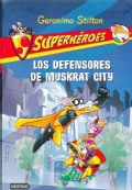 Los defensores de muskrat city / The Defenders of Muskrat City (Paperback)