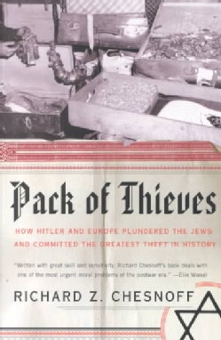 Pack of Thieves: How Hitler and Europe Plundered the Jews and Committed the Greatest Theft in History (Paperback)
