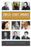 Tennessee Literary Luminaries: From Cormac McCarthy to Robert Penn Warren (Paperback)
