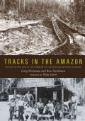 Tracks in the Amazon: The Day-to-Day Life of the Workers on the Madeira-Mamore Railroad (Paperback)