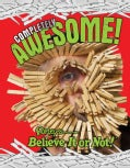 Ripley's Believe It or Not: Completely Awesome (Hardcover)