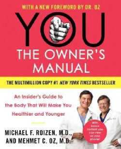 You: The Owner's Manual: An Insider's Guide to the Body That Will Make You Healthier and Younger (Paperback)