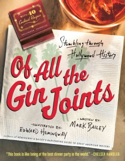 Of All the Gin Joints: A Cocktail Drinker's Guide to Hollywood Hijinks and Mayhem (Hardcover)