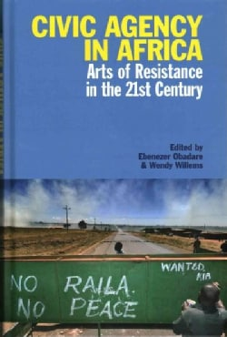 Civic Agency in Africa: Arts of Resistance in the 21st Century (Hardcover)