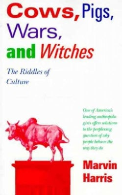 Cows, Pigs, Wars & Witches: The Riddles of Culture (Paperback)
