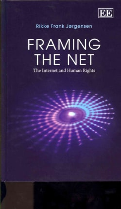 Framing the Net: The Internet and Human Rights (Hardcover)
