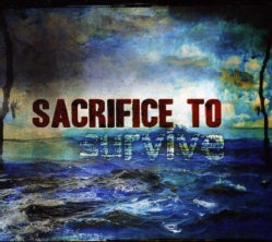 SACRIFICE TO SURVIVE - SACRIFICE TO SURVIVE