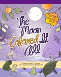 The Moon Colored It All (Paperback)