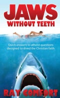 Jaws Without Teeth: Quick answers to atheist questions designed to shred the Christian faith (Paperback)
