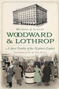 Woodward & Lothrop: A Store Worthy of the Nation's Capital (Paperback)