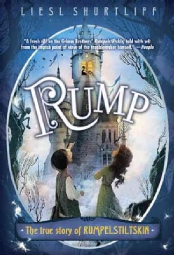 Rump: The True Story of Rumpelstiltskin (Paperback)
