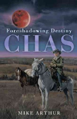Chas: Foreshadowing Destiny (Hardcover)