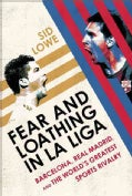 Fear and Loathing in La Liga: Barcelona vs Real Madrid (Paperback)