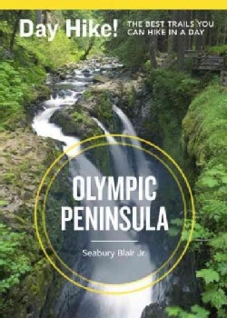 Day Hike! Olympic Peninsula: The Best Trails You Can Hike in a Day (Paperback)