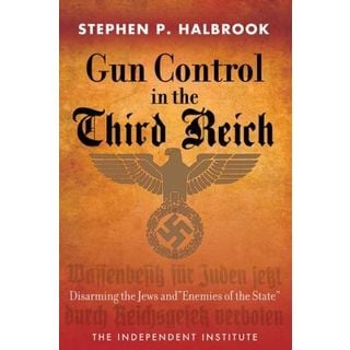 "Gun Control in the Third Reich: Disarming the Jews and ""Enemies of the State"" (Paperback)"
