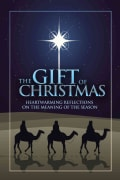The Gift of Christmas: Heartwarming Reflections on the Meaning of the Season (Paperback)