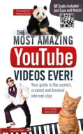 The Most Amazing Youtube Videos Ever!: Your Guide to the Coolest, Craziest and Funniest Internet Clips (Paperback)