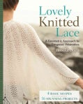 Lovely Knitted Lace: A Geometric Approach to Gorgeous Wearables (Paperback)