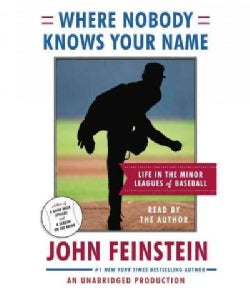 Where Nobody Knows Your Name: Life in the Minor Leagues of Baseball (CD-Audio)