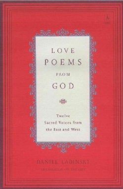 Love Poems from God: Twelve Sacred Voices from the East and West (Paperback)