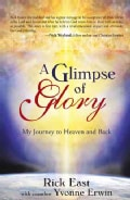 A Glimpse of Glory: My Journey to Heaven and Back (Paperback)