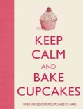 Keep Calm and Bake Cupcakes (Hardcover)