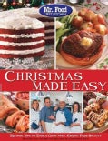 Mr. Food Test Kitchen Christmas Made Easy: Recipes, Tips and Edible Gifts for a Stress-Free Holiday (Paperback)