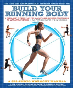 Build Your Running Body: A Total-Body Fitness Plan for All Distance Runners, from Milers to Ultramarathoners - Ru... (Paperback)