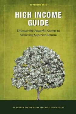 Aftershock's High Income Guide: Discover the Powerful Secrets to Achieving Superior Returns (Paperback)