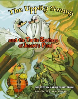 The Uppity Swans and the Turtle Brothers of Joseph's Pond (Paperback)