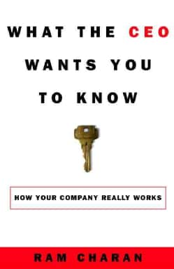 What the Ceo Wants You to Know: How Your Company Really Works (Hardcover)