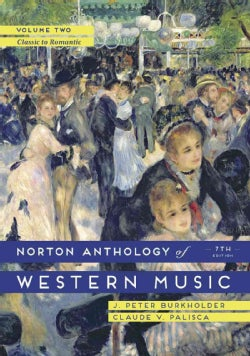 The Norton Anthology of Western Music: Classic to Romantic (Paperback)