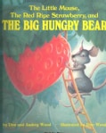 The Little Mouse, the Red Ripe Strawberry, and the Big Hungry Bear (Paperback)
