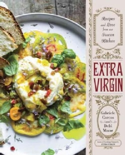 Extra Virgin: Recipes and Love from Our Tuscan Kitchen (Hardcover)