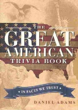 The Great American Trivia Book: In Facts We Trust (Paperback)