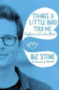 Things a Little Bird Told Me: Confessions of the Creative Mind (Hardcover)