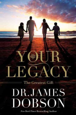 Your Legacy: The Greatest Gift (Hardcover)