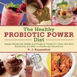 The Healthy Probiotic Diet: More Than 50 Recipes for Improved Digestion, Immunity, and Skin Health (Hardcover)