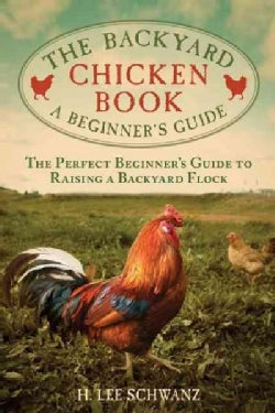 The Backyard Chicken Book: A Beginner's Guide (Paperback)