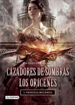 Princesa mecanica / Clockwork Princess (Paperback)