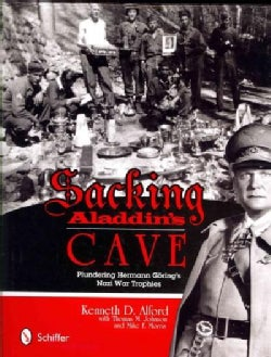 Sacking Aladdin's Cave: Plundering Hermann Goring's Nazi War Trophies (Hardcover)