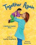 Together Again: A Spiritual Adoption Story (Paperback)