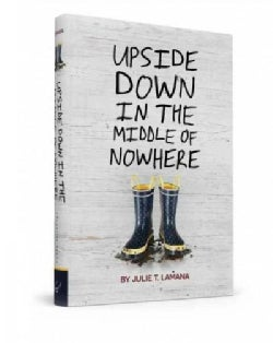 Upside Down in the Middle of Nowhere (Hardcover)
