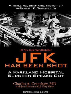 JFK Has Been Shot: A Parkland Hospital Surgeon Speaks Out (CD-Audio)